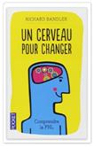 Un cerveau pour changer : Comprendre la PNL